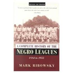 9780806523248: A Complete History of the Negro Leagues 1884 to 1955