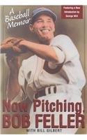 9780806523620: Now Pitching, Bob Feller: A Baseball Memoir