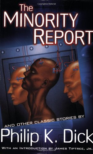 The Minority Report and Other Classic Stories: Philip K. Dick