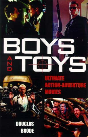Boys and Toys: Ultimate Action-Adventure Movies