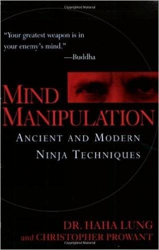 9780806523835: Mind Manipulation: Ancient and Modern Ninja Techniques