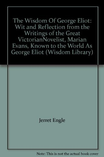 The Wisdom Of George Eliot: Wit and: Engle, Jerret