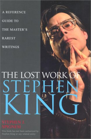 The Lost Work Of Stephen King: A: Spignesi, Stephen