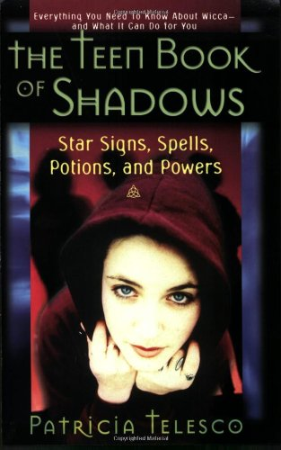 The Teen Book Of Shadows: Star Signs, Spells, Potions, and Powers: Telesco, Patricia