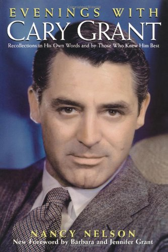9780806524122: Evenings With Cary Grant: Recollections in His Own Words and by Those Who Knew Him Best