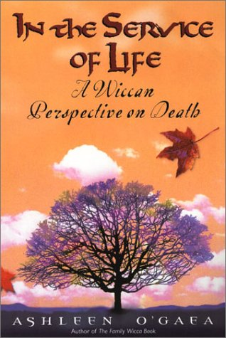 9780806524443: In The Service Of Life: A Wiccan Perspective on Death