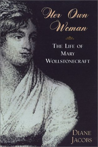 9780806524467: Her Own Woman: The Life of Mary Wollstonecraft