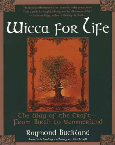 9780806524559: Wicca For Life: The Way of the Craft -- From Birth to Summerland
