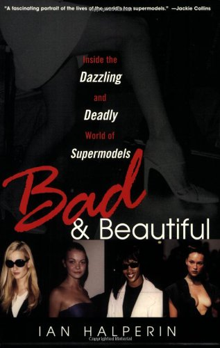 9780806524566: Bad And Beautiful: Inside the Dazzling and Deadly World of Supermodels