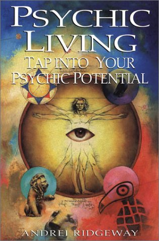 Psychic Living: Tap into Your Psychic Potential: Andrei Ridgeway
