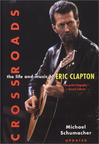 9780806524665: Crossroads: The Life and Music of Eric Clapton