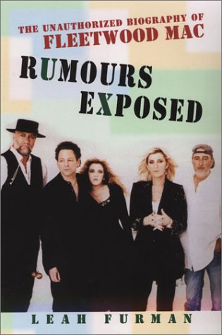 9780806524726: Rumours Exposed: The Unauthorized Biography of Fleetwood Mac