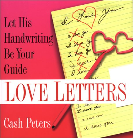 Love Letters: Let His Handwriting Be Your: Peters, Cash