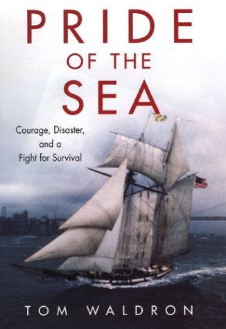 Pride Of The Sea: Courage, Disaster, and a Fight for Survival: Waldron, Tom