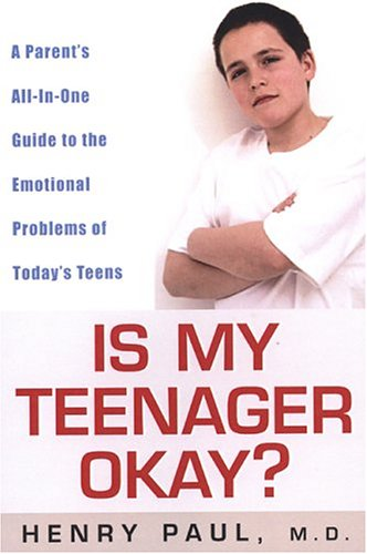 9780806525136: Is My Teenager Okay?: A Parent's All-In-One Guide to the Emotional Problems of Today's Teens