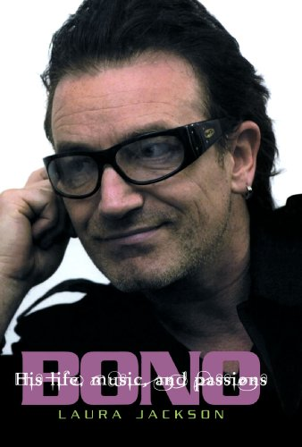9780806525150: Bono: The Biography: His Life, Music, and Passions