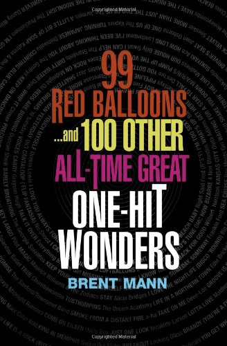 9780806525167: 99 Red Balloons...and 100 Other All-time Great One-hit Wonders