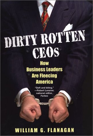 9780806525211: Dirty Rotten CEOs: How Business Leaders Are Fleecing America