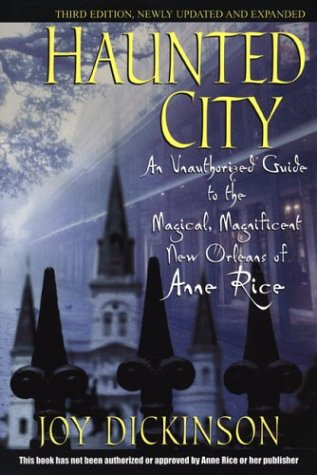 9780806525259: Haunted City: An Unauthorized Guide to the Magical, Magnificent New Orleans of Anne Rice