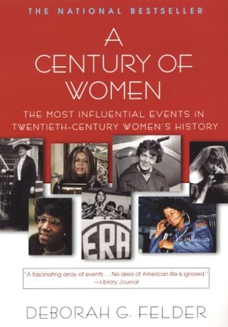 9780806525266: A Century Of Women: The Most Influential Events in Twentieth-Century Women's History