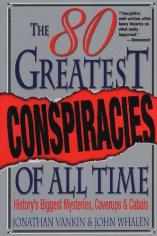 9780806525310: The 80 Greatest Conspiracies of All Time