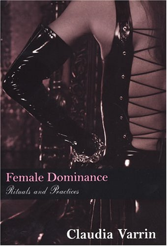 9780806525327: Female Dominance Rituals and Practices