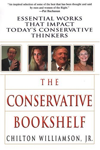 9780806525372: The Conservative Bookshelf: Essential Works That Impact Today's Conservative Thinkers