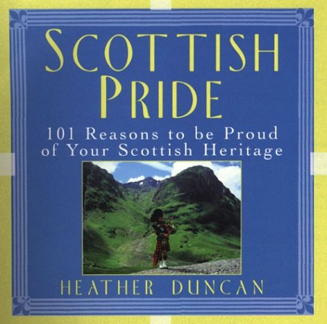9780806525525: Scottish Pride: 101 Reasons to Be Proud of Your Scottish Heritage