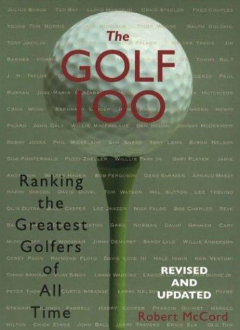 9780806525570: The Golf 100: Ranking the Greatest Golfers of All Time