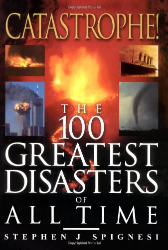 9780806525587: Catastrophe! The 100 Greatest Disasters of All Time