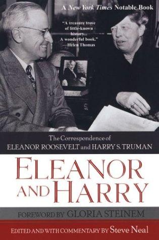 9780806525617: Eleanor And Harry: The Correspondence of Eleanor Roosevelt and Harry S.: The Correspondence of Eleanor Roosevelt and Harry S. Truman