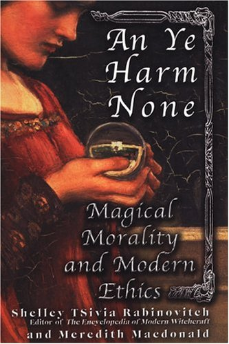 9780806525778: An' Ye Harm None: Magical Morality And Modern Ethics