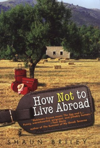 9780806525860: How Not to Live Abroad: Surviving Rustic Bliss in the Spanish Countryside