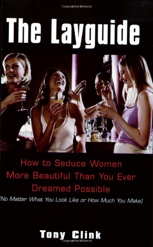 9780806526027: The Layguide: How to Seduce Women More Beautiful Than You Ever Dreamed Possible No Matter What You Look Like or How Much You Make