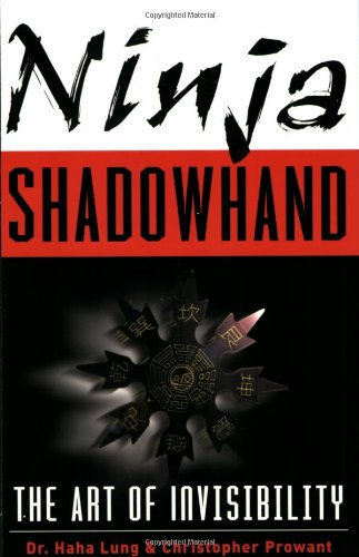 Ninja Shadowhand: The Art of Invisibility (0806526076) by Haha Lung; Christopher B. Prowant