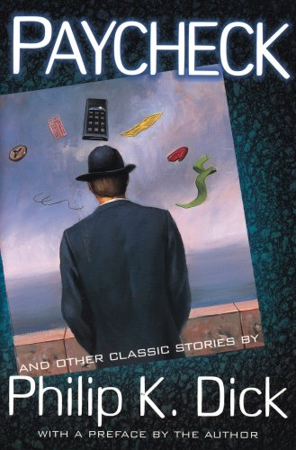 Paycheck And Other Classic Stories By Philip: Philip K. Dick