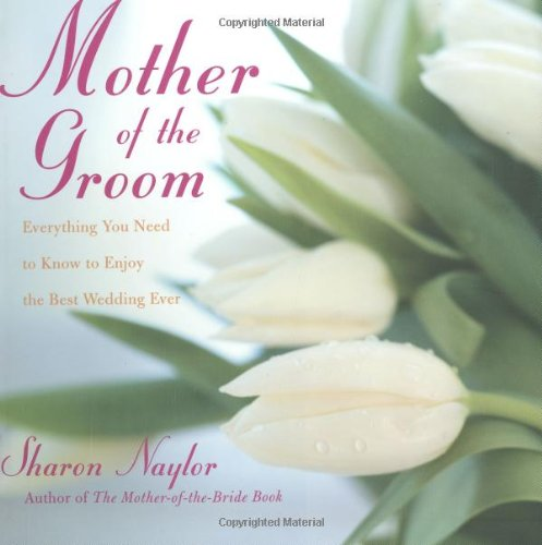 9780806526362: Mother Of The Groom: Everything you Need to Know to Enjoy the Best Wedding Ever