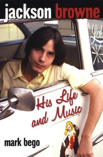 9780806526423: Jackson Browne: His Life and Music