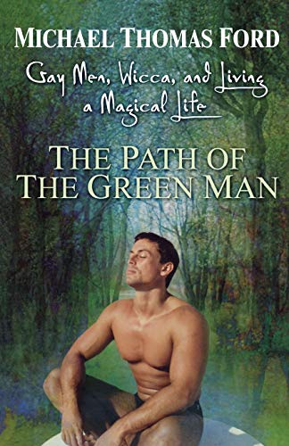 9780806526539: The Path Of The Green Man: Gay Men, Wicca and Living a Magical Life