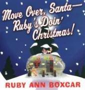 Move Over, Santa-Ruby's Doin' Christmas!: Ruby Ann Boxcar