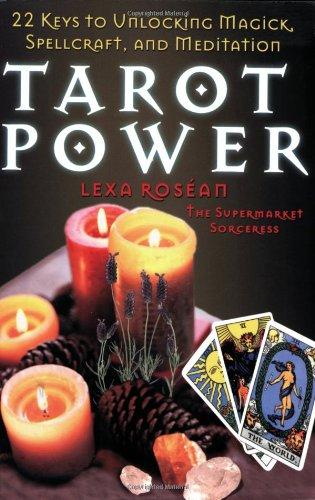 Tarot Power: 22 Keys to Unlock Magick,: Lexa Rosean