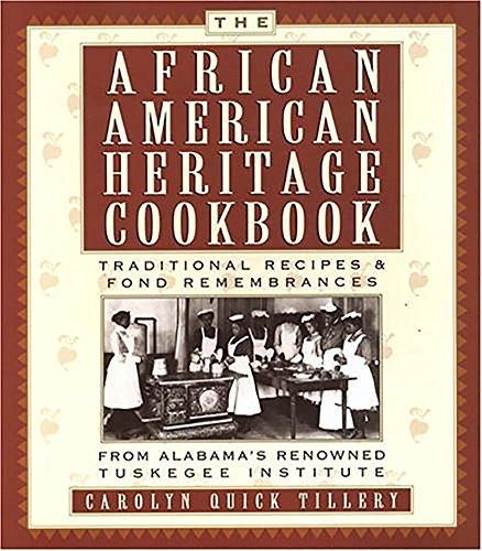 9780806526775: The African-American Heritage Cookbook: Traditional Recipes and Fond Remembrances From Alabama's Renowned Tuskegee Institute