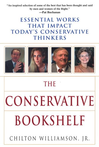 9780806526911: The Conservative Bookshelf: Essential Works That Impact Today's Conservative Thinkers