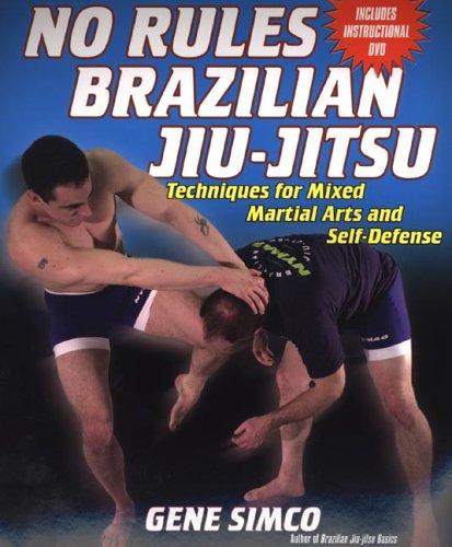 9780806526966: No Rules: Brazilian Jiu-Jitsu Techniques for Mixed Martial Arts and Self: Techniques for Mixed Martial Arts and Self Defense w/DVD