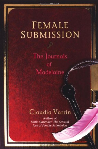 Female Submission : The Journals of Madelaine: Claudia Varrin