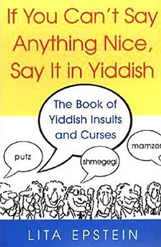 9780806527314: If You Can't Say Anything Nice, Say It In Yiddish