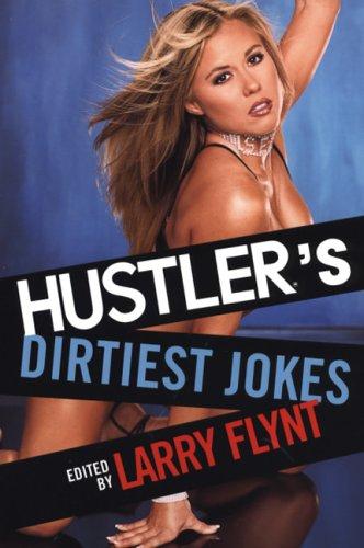 Hustler's Dirtiest Jokes: Larry Flynt