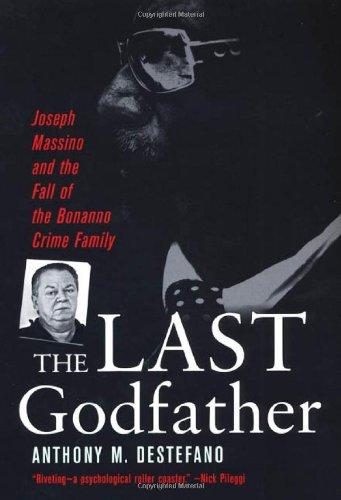 9780806527352: The Last Godfather: Joseph Massino and the Fall of the Bonanno Crime Family