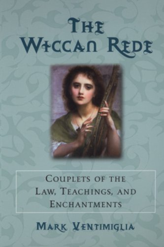 9780806527406: The Wiccan Rede: Couplets of the Law, Teaching, and Enchantments