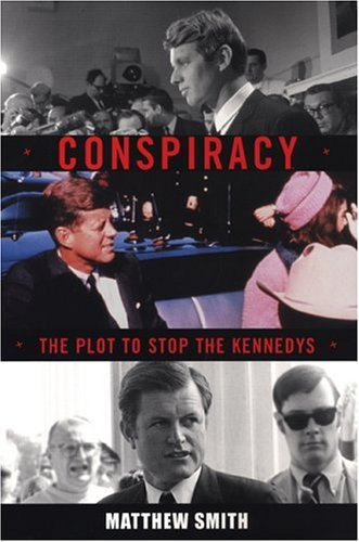 9780806527642: Conspiracy: The Plot to Destroy the Kennedys